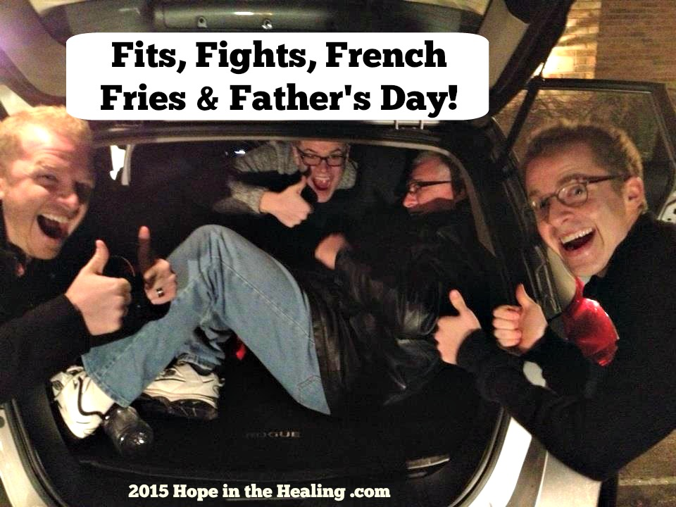 Fits, Fights, French Fries & Father's Day