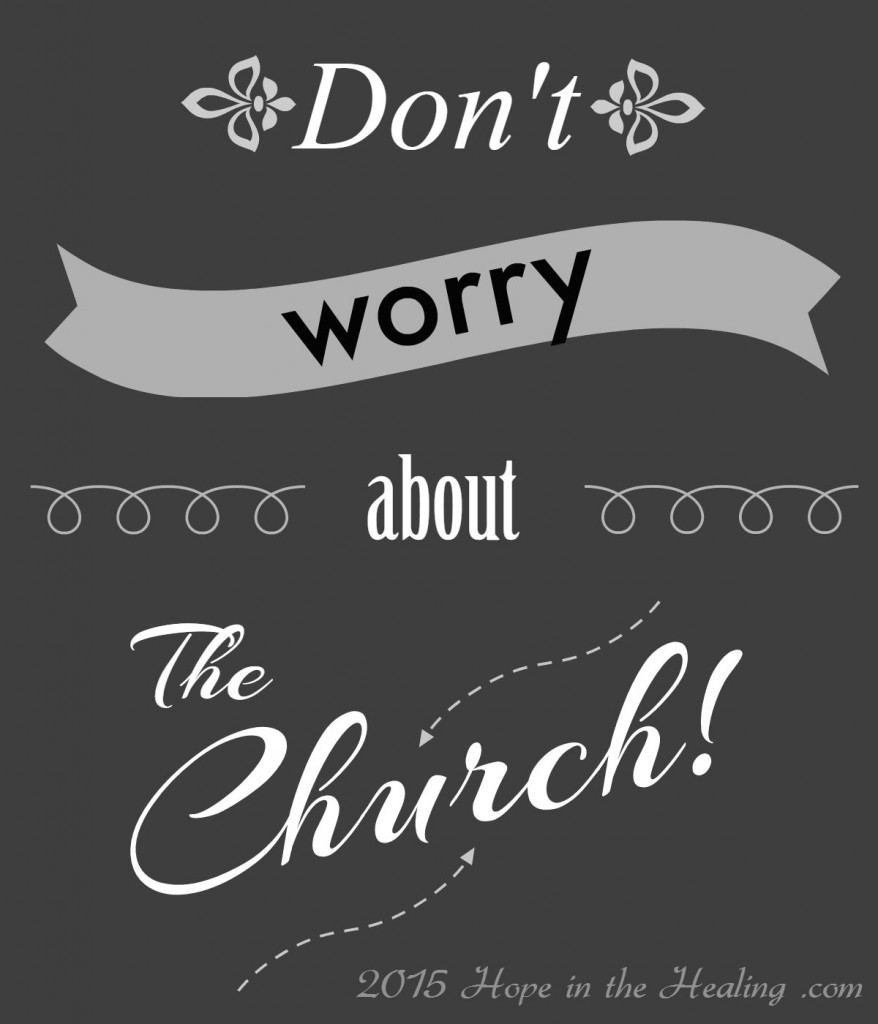 dont worry about the church