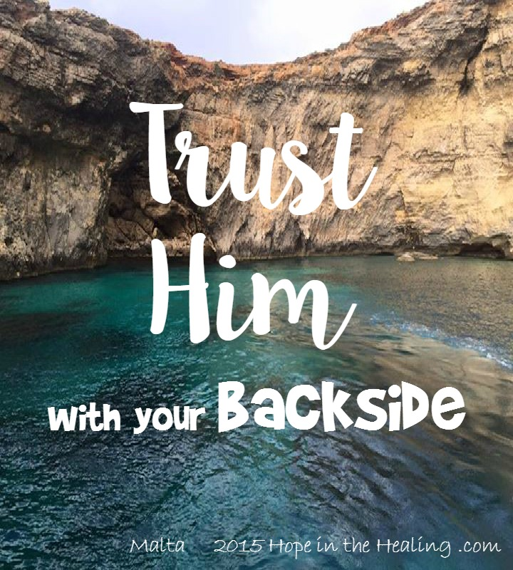 Trust Him with your backside