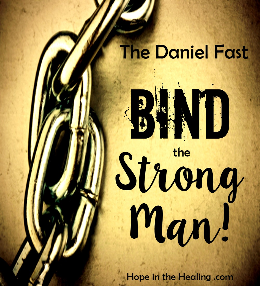 Bind the strong man!