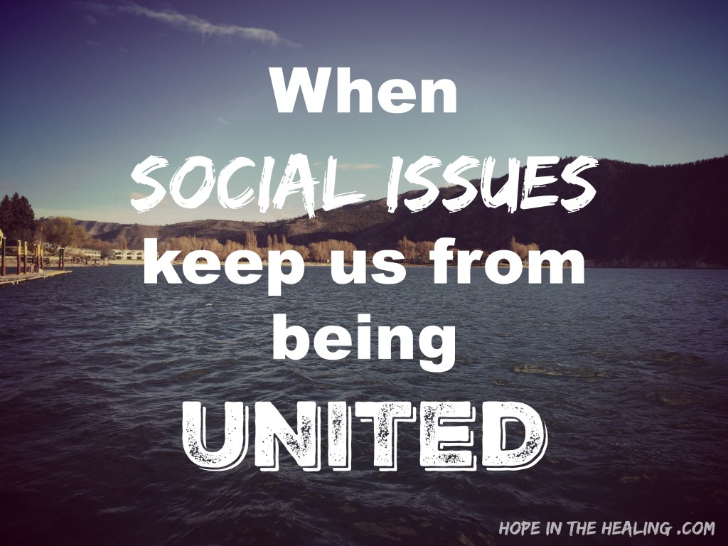 when social issues keep us from being united